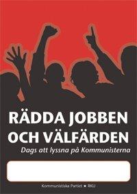 Rädda jobben och välfärden - dags att lyssna på kommunisterna